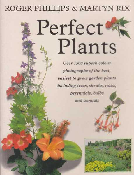 Perfect Plants, Roger Phillips & Martyn Rix