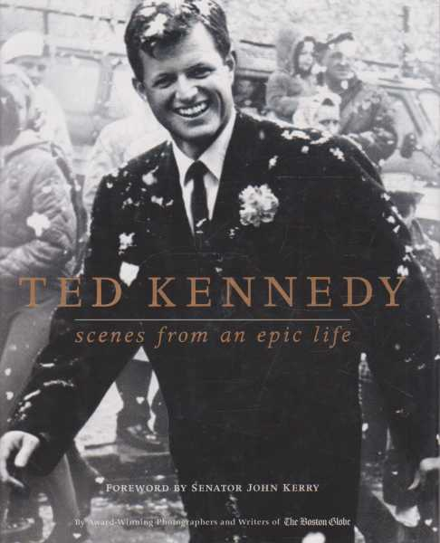 Ted Kennedy - Scenes from an Epic Life, The Boston Globe