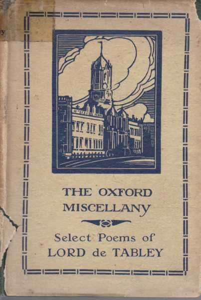 The Oxford Miscellany: Select Poems of Lord de Tabley, John Drinkwater - Editor