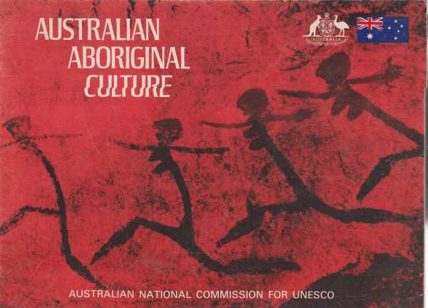 Australian Aboriginal Culture: An Exhibition Arranged By the Australian National Committee for UNESCO, F.D. McCarthy - Preface