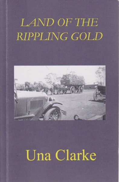 Land of the Rippling Gold, Una Clarke [Signed Copy]