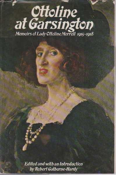 Ottoline at Garsington - Memoirs of Lady Ottoline Morrell 1915-1918, Ottoline Morrell