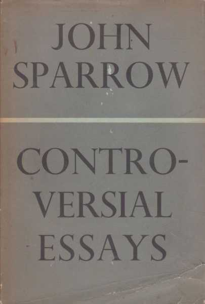Controversial Essays, John Sparrow