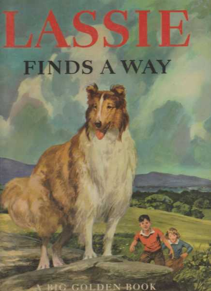Lassie Finds A Way: A New Story of the Famous Dog : Authorized Edition, Irwin Shapiro