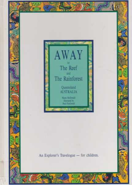 Away To The Reef and The Rainforest - An Explorer's Travelogue for Children, Maree McDonald