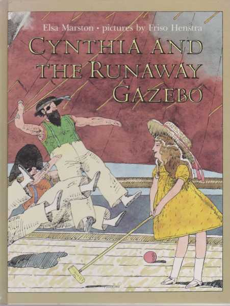 Cynthia And The Runaway Gazebo, Elsa Marston