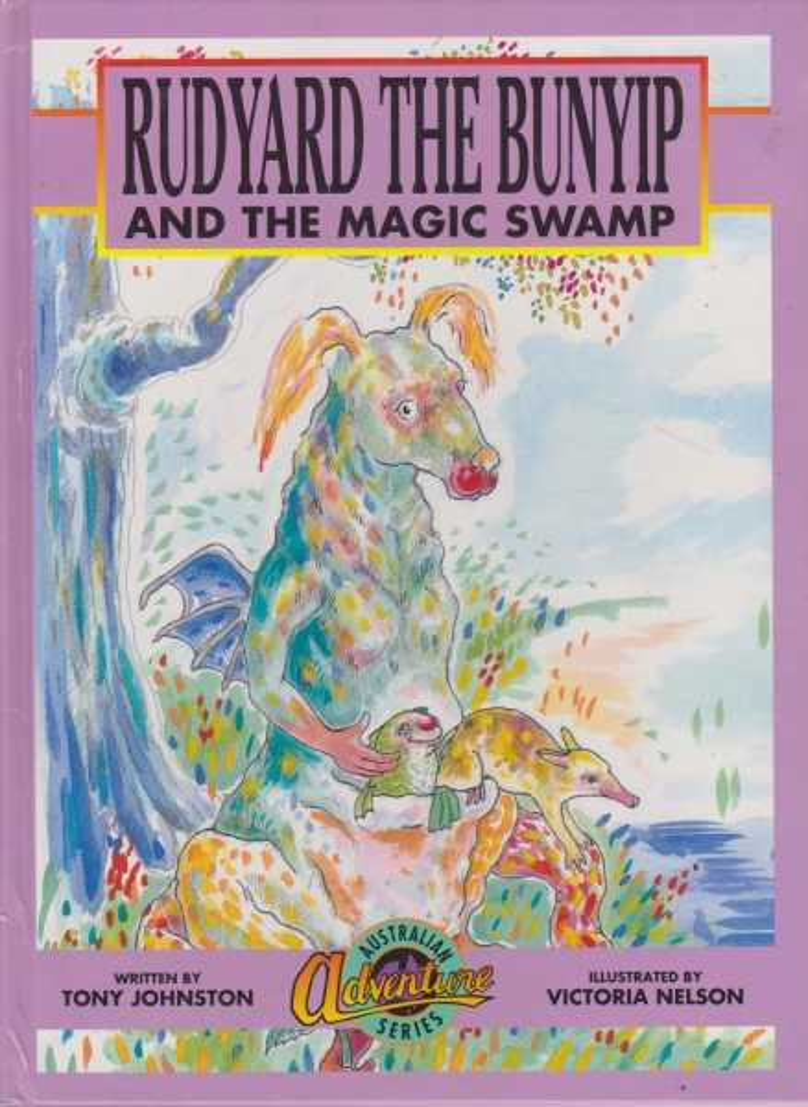 Rudyard The Bunyip And The Magic Swamp [Australian Adventure Series], Tony Johnston