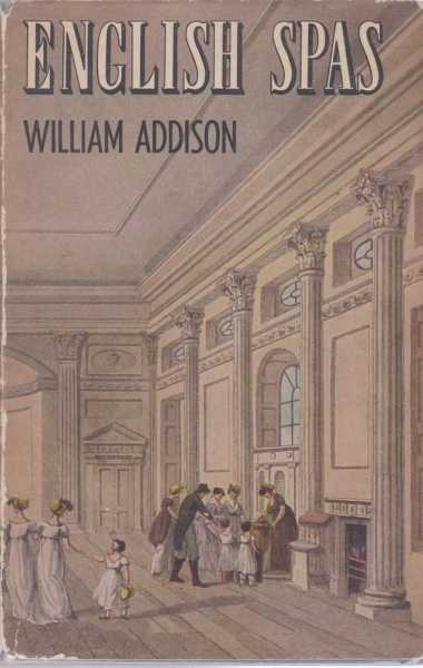English Spas, William Addison