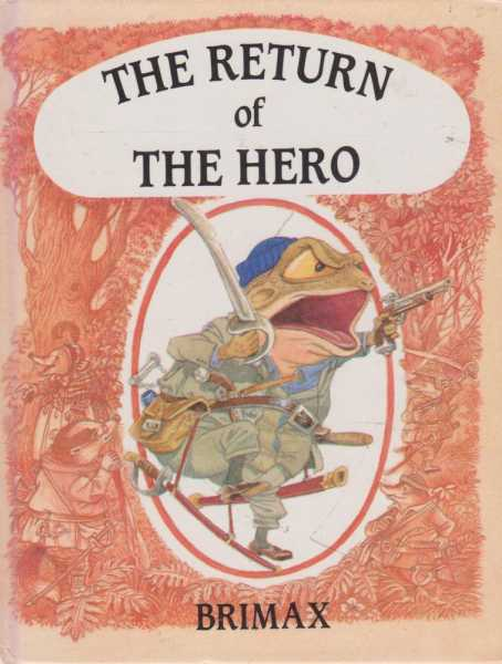 The Return of the Hero [Wind in the willows; 4], Kenneth Grahame; adapted by June Woodman