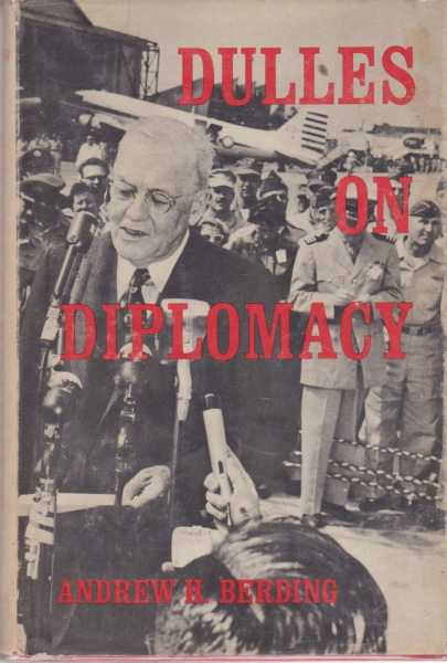 Dulles On Diplomacy, Andrew H. Berding