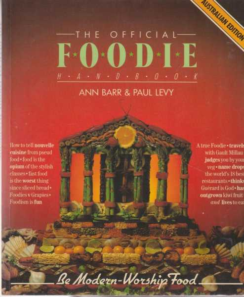 The Official Foodie Handbook, Ann Barr & Paul Levy [Adapted for Australia by David Dale]
