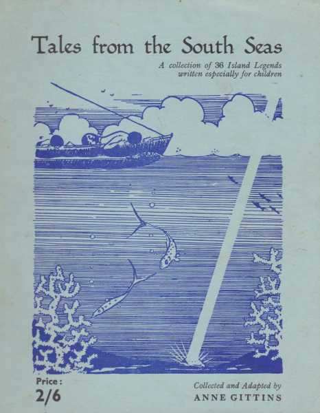 Tales From The South Seas, Collected and Adapted By Anne Gittins
