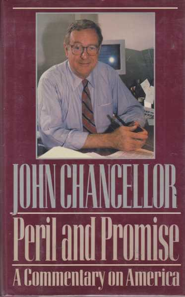 Peril and Promise - A Commentary on America, John Chancellor