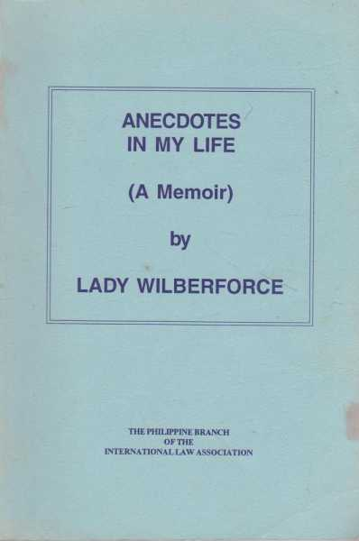 Anecdotes In My Life [A Memoir], Lady Wilberforce