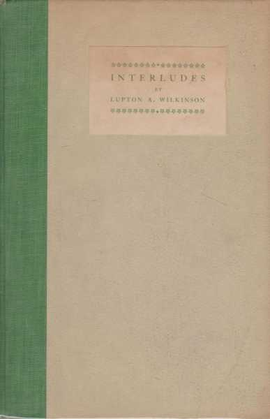 Interludes, Lupton A. Wilkinson