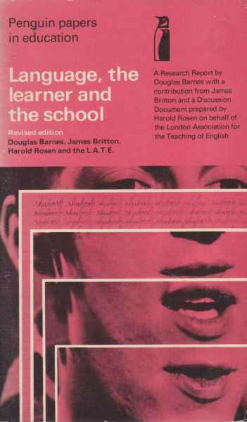 Language the Learner and The School, Douglas Barnes, James Britton, Harold Rosen and The L.A.T.E
