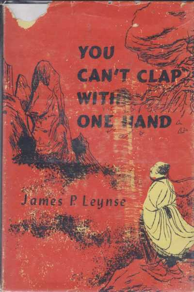 You Can't Clap with One Hand, James P. Leynse