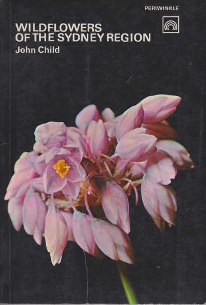 Wildflowers of the Sydney Region, John Child