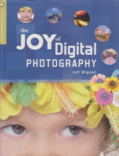 The Joy of Digital Photography, Jeff Wignall