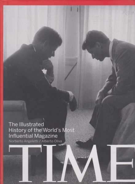 Time - The Illustrated History of the World's Most Influential Magazine, Norberto Angeletti & Alberto Olivia