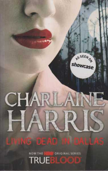 Living Dead In Dallas [Now The HBO Original Series TrueBlood], Charlaine Harris