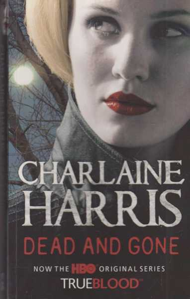 Dead and Gone [Now The HBO Original Series TrueBlood], Charlaine Harris