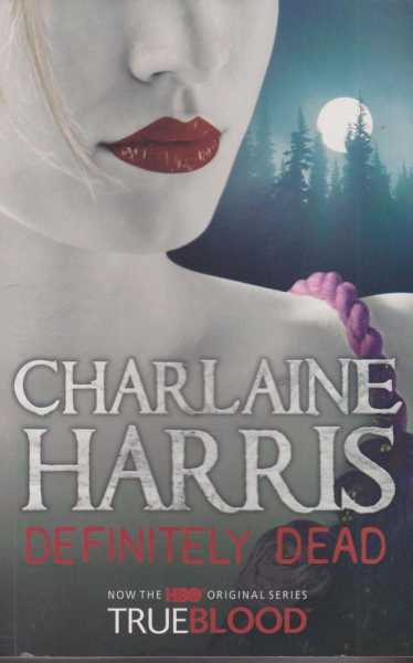 Definitely Dead [Now The HBO Original Series TrueBlood], Charlaine Harris