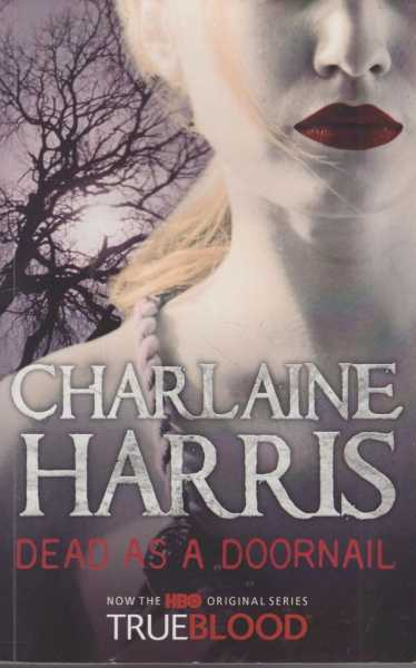 Dead As A Doornail[Now The HBO Original Series TrueBlood], Charlaine Harris