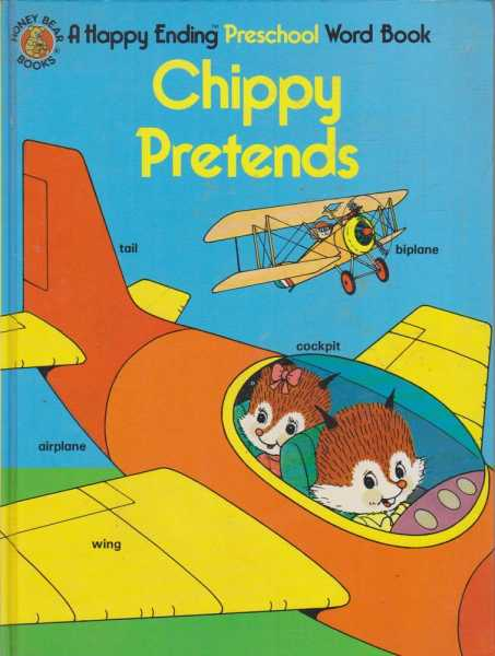 Chippy Pretends - A Happy Ending Preschool Word Book, Tony Hutchings