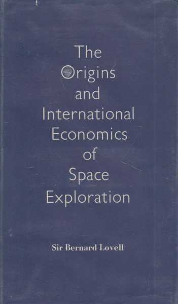 The Origins And International Economics of Space Exploration, Sir Bernard Lovell