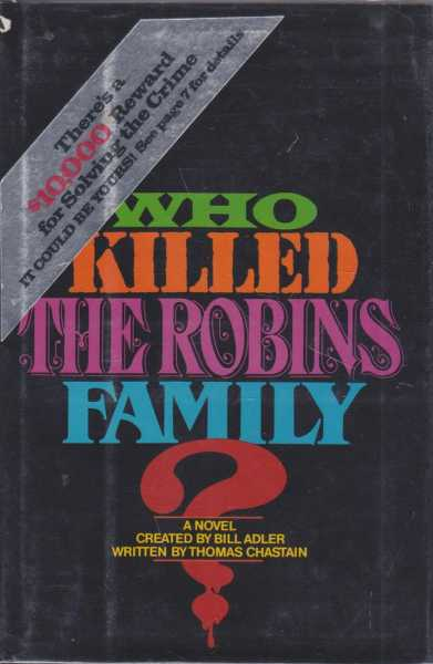 Who Killed The Robins Family - And Where an When and How and Why Did They Die?, Bill Adler [Created], Thomas Chastain [Written]