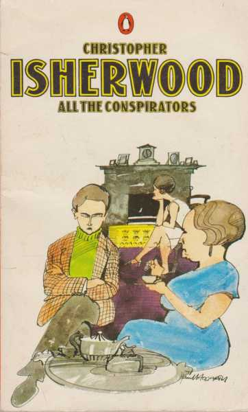 All The Conspirators, Christopher Isherwood