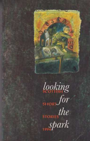Looking For The Spark - Scottish Short Stories 1994, Catherine Lockerbie [Introduction]