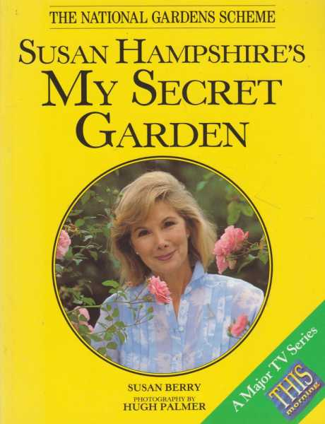 Susan Hampshire's My Secret Garden [The National Gardens Scheme], Susan Berry