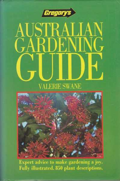 Australian Gardening Guide - Expert Advice to Make Gardening A Joy, Valerie Swane