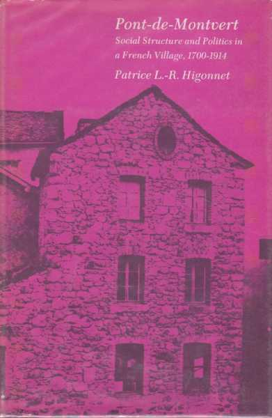 Pont-de-Montvert - Social Structure and Politics in A French Village 1700-1914, Patrice L.-R. Higonnet