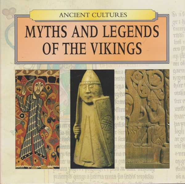 Ancient Cultures: Myths and Legends of the Vikings, Judith Millidge [Editor]