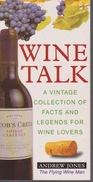 Wine Talk, Andrew Jones - The Flying Wine Man