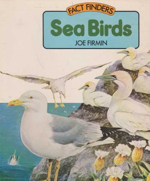 Fact Finders Sea Birds, Joe Firmin