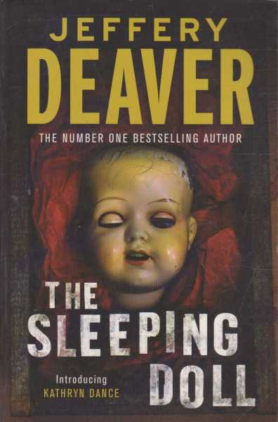 The Sleeping Doll - Introducing Kathryn Dance, Jeffery Deaver