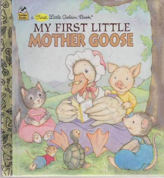 My First Little Mother Goose, No Author Creidted