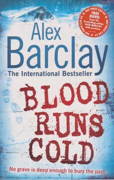 Blood Runs Cold, Alex Barclay