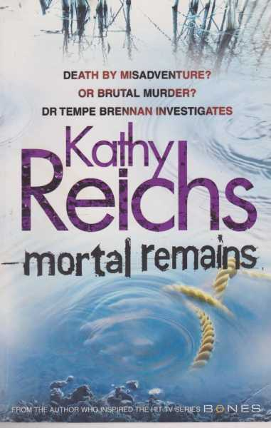 Mortal Remains, Kathy Reichs