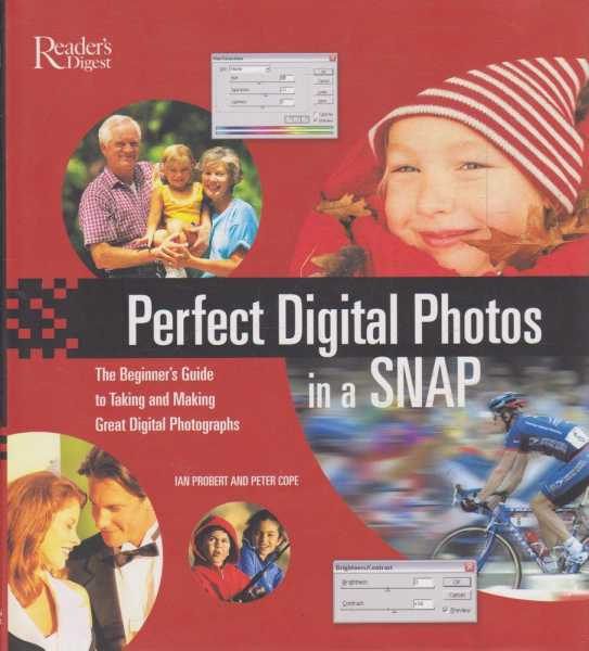 Reader's Digest Perfect Digital Photos in a Snap, Ian Probert and Peter Cope
