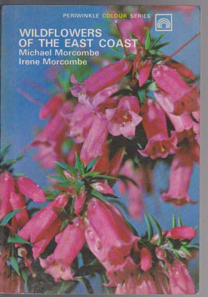 Wildflowers of the East Coast, Michael Morcombe and Irene Morcombe