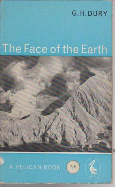 The Face of the Earth, G.H. Dury