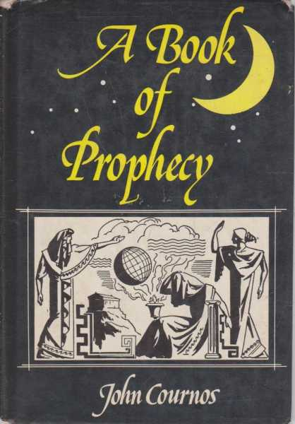 A Book of Prophecy - From the Egyptians to Hitler, John Cournos