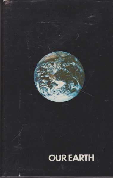 Our Earth - A Course of Lectures Contributed in the 18th International Science School for High School Students, Sponsered by the Science Foundation for Physics within the University of Sydney August 25-September 5, 1975, H. Messel; S. T. Butler [Editors]