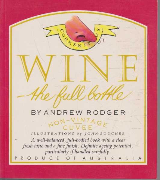Wine The Full Bottle, Andrew Rodger