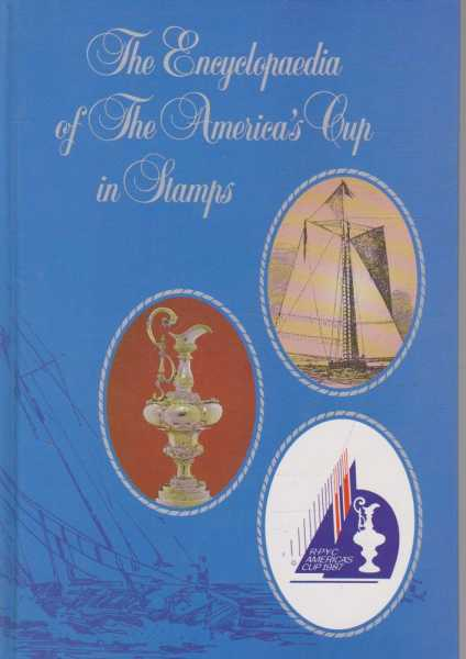 The Encyclopaedia of The America's Cup in Stamps, No Author Credited